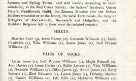 <p>A page from July 1915 school magazine lists the various societies pupils supported by making clothes. The garments were sent weekly to the Red Cross,the Sailors' Institute, Queen Mary's Needlework Guild,the Zenana Mission (for Indian soldiers wounded or at the Front),local territorials and refugees in Aberystwyth, Barmouth and Dolgelley and also to destitute Belgians left in their own devastated country. </p> <p>Socks seem to have been in demand, judging by this page. </p>