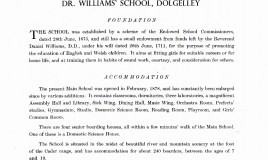 <p>1960 prospectus - The Reverend Daniel Williams, D.D. under his will dated 26th June 1711 left funds for the purpose of promoting the education of English and Welsh children. DWS 'aims at fitting girls for suitable careers or for home life, and at training them in habits of sound work, courtesy and consideration for others'. </p> <p>The accommodation included 'a magnificent Assembly Hall and Library', Orchestra room, Prefects' studies, Music Wing, Sick Wing and Girls' Common Room. It had accommodation for about 240 boarders between the ages of 7 and 19. </p>